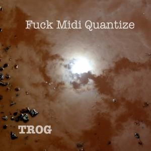Fuck Midi Quantize